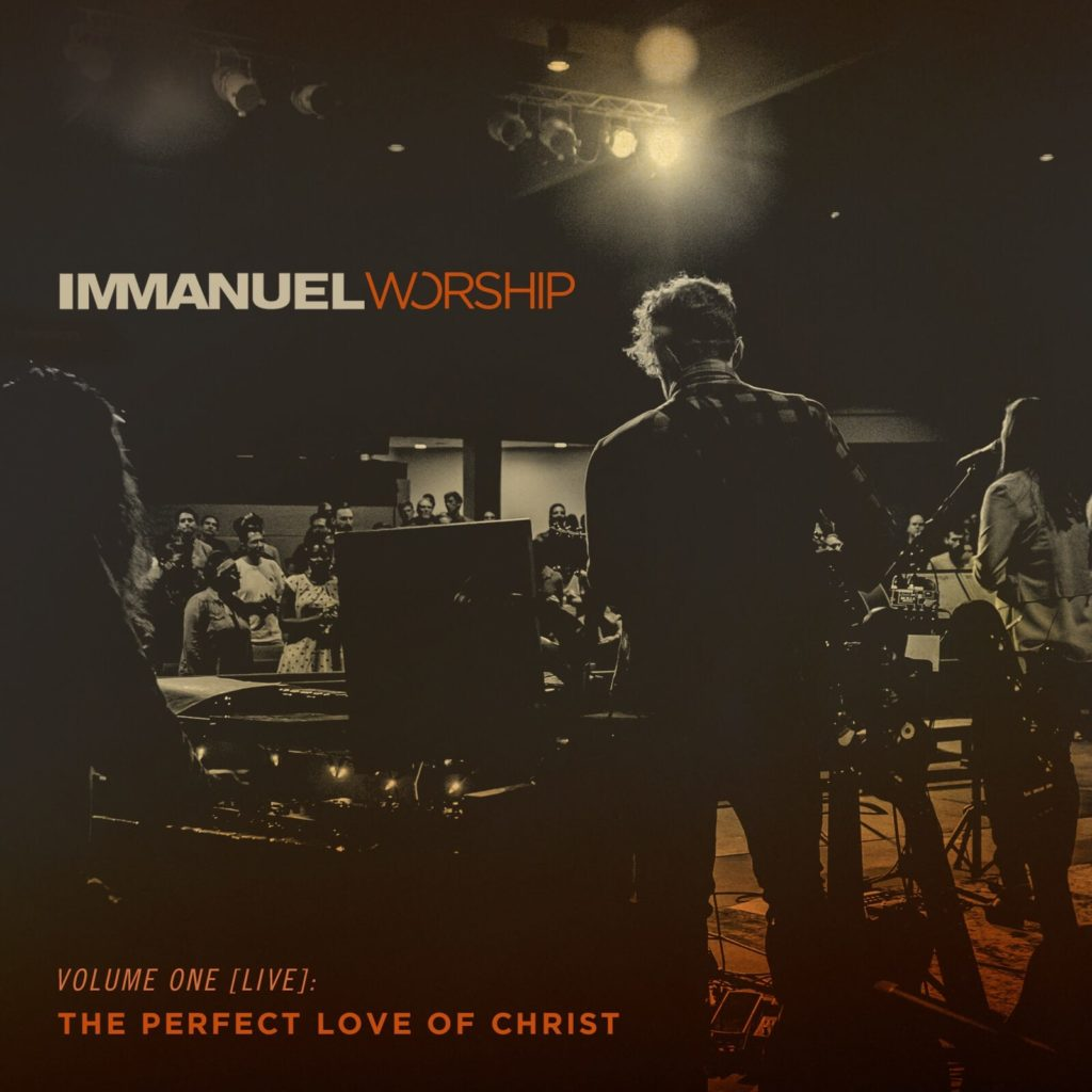 Immanuel Worship, Volume One [Live]: The Perfect Love of Christ